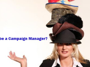 The Many Roles Of A Campaign Manager