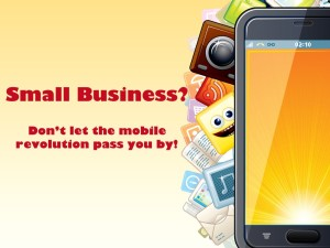 3 Reasons Every Small Business Needs Their Own Smart Phone App.