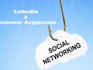 LinkedIn Provides New Platform for Customer Acquisition