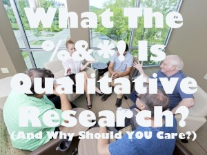 How Can Qualitative Research Help Your Campaign?