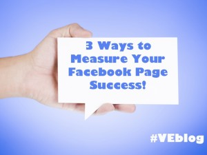 3 Ways To Measure Your Facebook Page Success