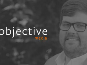 Objective Media – What You Need To Know