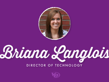 5 Questions with VE's Director of Technology, Briana Langlois