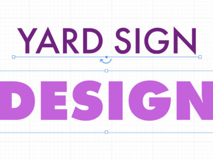 5 Things to Avoid with Your Yard Sign Design