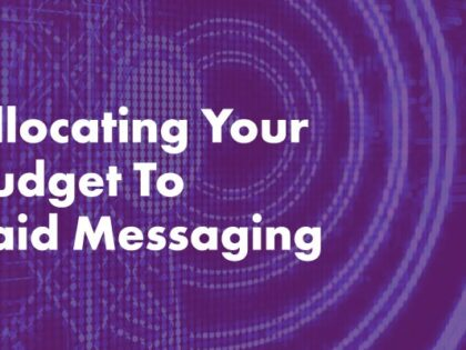 Allocating Your Budget To Paid Messaging