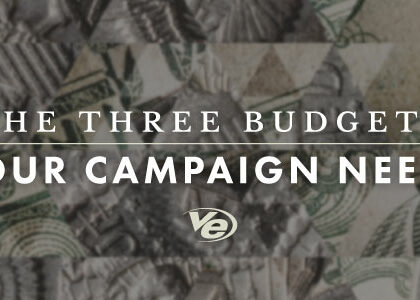 The Three Budgets Your Campaign Needs